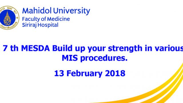 7 th MESDA Build up your strength in various MIS procedures.