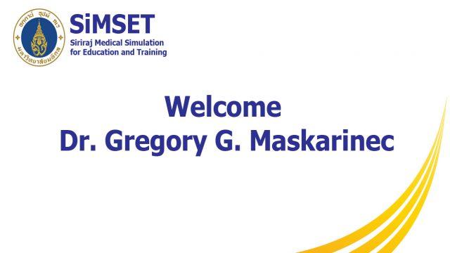 Welcome Dr. GregoryG. Maskarinec fromJohn A. Burns School of Medicine, University of Hawaii