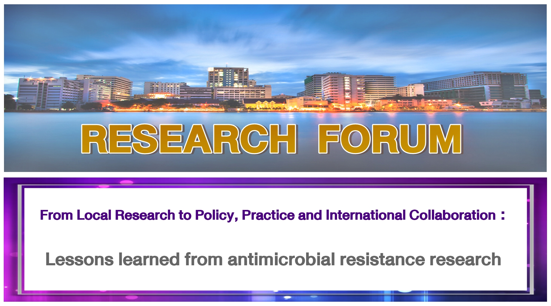 From Local Research to Policy, Practice and International Collaboration : Lessons learned from antimicrobial resistance research