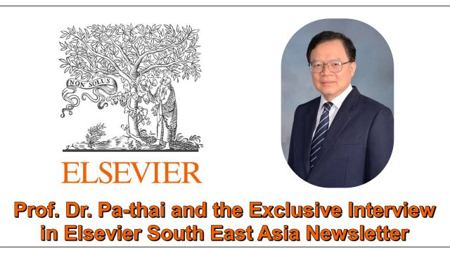 Prof.Dr. Pa-thai and the Exclusive Interview in Elsevier South East Asia Newsletter