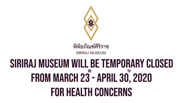 Siriraj Musuem closed from March – April 2020